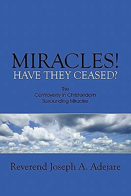 Miracles! Have They Ceased?