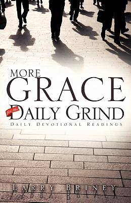 More Grace for the Daily Grind