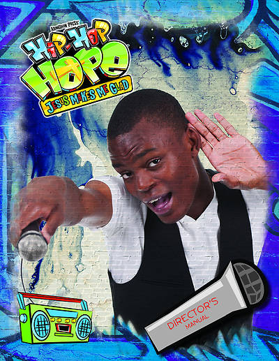 Vacation Bible School 2013 Hip-Hop Hope Director's Manual VBS
