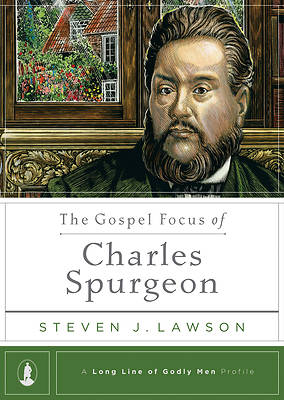 Picture of The Gospel Focus of Charles Spurgeon
