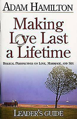Making Love Last a Lifetime Small Group Leaders Guide