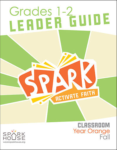 Spark Classroom Grades 1-2 Leader Guide Fall Year Orange