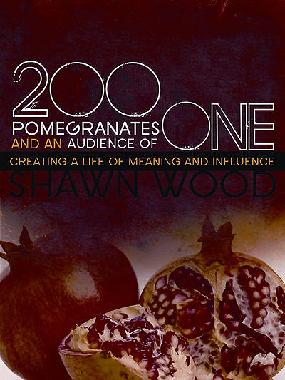 200 Pomegranates and an Audience of One - eBook [ePub]