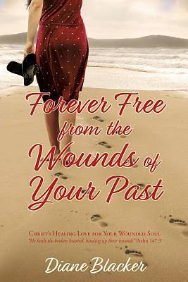 Picture of Forever Free from the Wounds of Your Past