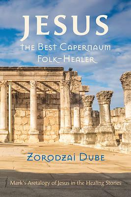 Picture of Jesus, the Best Capernaum Folk-Healer