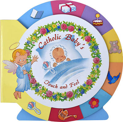 Catholic Babys Touch & Feel Book