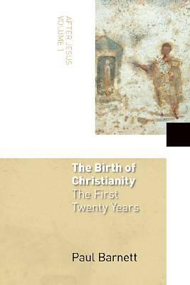 The Birth of Christianity: The First Twenty Years