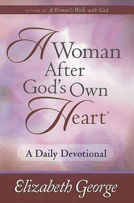 A Woman After Gods Own Heart--A Daily Devotional