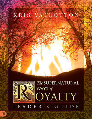 The Supernatural Ways of Royalty Leaders Guide