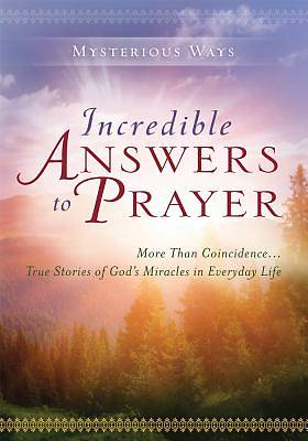 Incredible Answers to Prayer