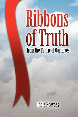 Picture of Ribbons of Truth from the Fabric of Our Lives