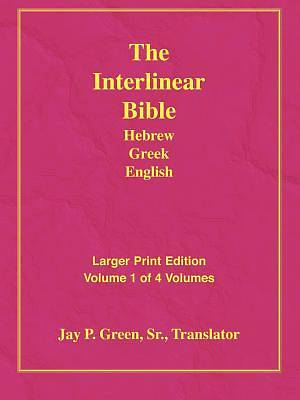Larger Print Interlinear Hebrew Greek English Bible, Volume 1 of 4 Volumes