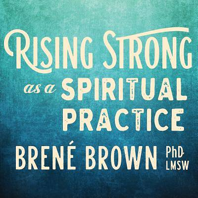 Picture of Rising Strong as a Spiritual Practice