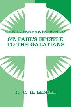 The Interpretation of St. Pauls Epistle to the Galatians