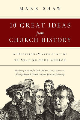 Ten Great Ideas from Church History
