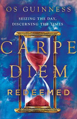 Picture of Carpe Diem Redeemed