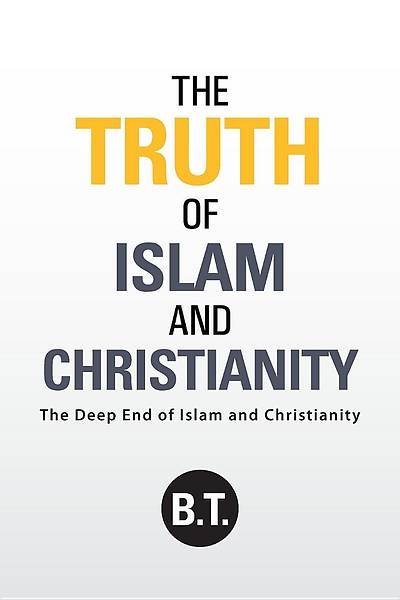 Picture of The Truth of Islam and Christianity