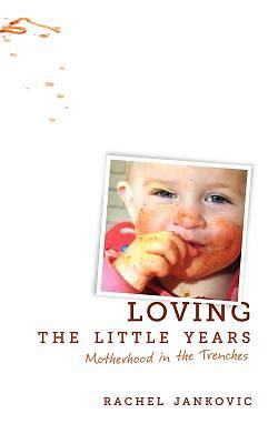 Picture of Loving the Little Years