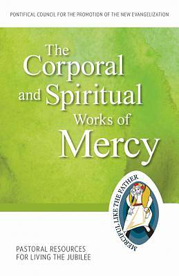The Corporal and Spiritual Works of Mercy