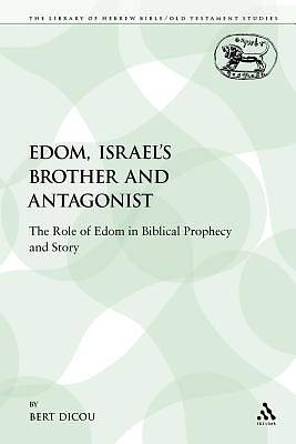 Edom, Israels Brother and Antagonist