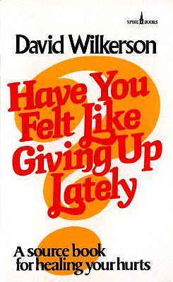Picture of Have You Felt Like Giving Up Lately?