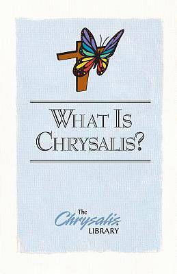 Picture of The Chrysalis/Emmaus Library Series - What is Chrysalis?