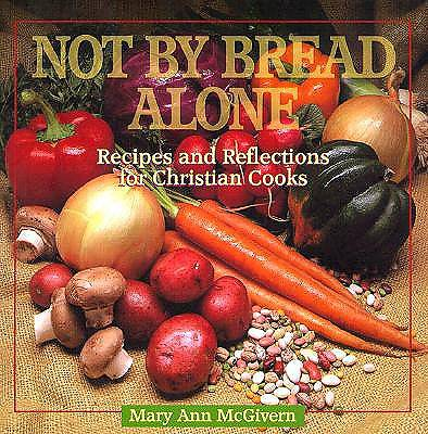 Not by Bread Alone