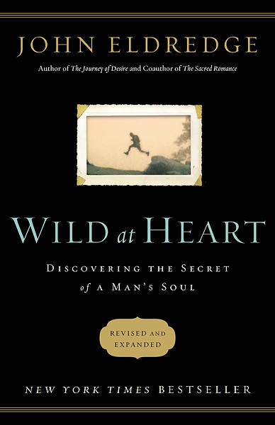 Wild at Heart Revised & Updated Edition