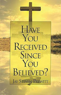 Have You Received Since You Believed?
