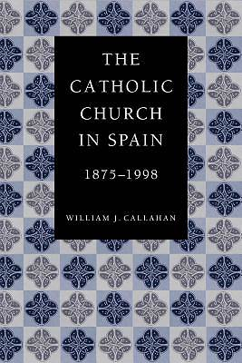 Picture of The Catholic Church in Spain, 1875-1998