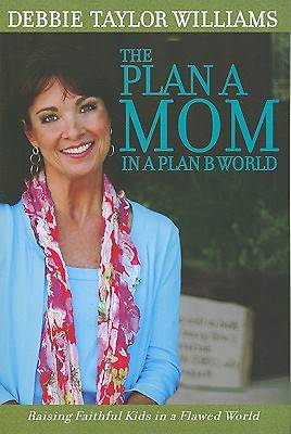 The Plan A Mom in a Plan B World