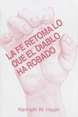 Picture of La Fe Retoma Lo Que El Diablo Ha Robado (Faith Takes Back What the Devil's Stolen)
