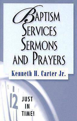 Just In Time! Baptism Services, Sermons, and Prayers - eBook [ePub]
