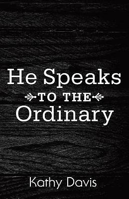 Picture of He Speaks to the Ordinary