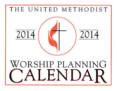 United Methodist Worship Planning Calendar 2014