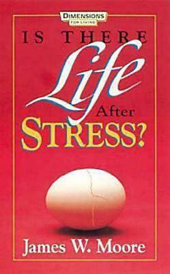 Picture of Is There Life After Stress with Leaders Guide
