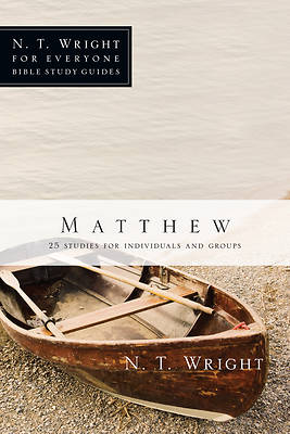 N. T. Wright for Everyone Bible Study Guides - Matthew