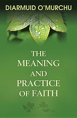 Picture of The Meaning and Practice of Faith