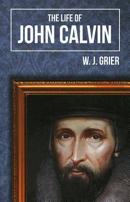 The Life of John Calvin