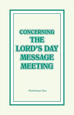 Concerning the Lords Day Message Meeting