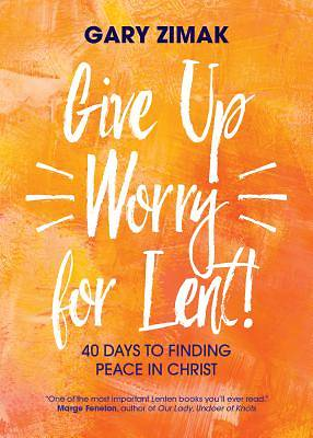 Picture of Give Up Worry for Lent!