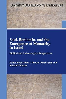 Picture of Saul, Benjamin, and the Emergence of Monarchy in Israel
