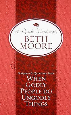 A Quick Word with Beth Moore - When Godly People Do Ungodly Things