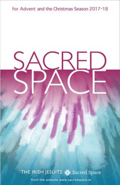 Sacred Space for Advent and the Christmas Season 2017-2018