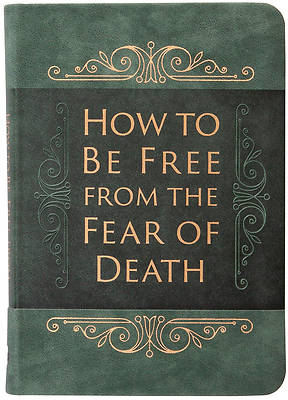Picture of How to Be Free from the Fear of Death