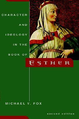 Picture of Character and Ideology in the Book of Esther