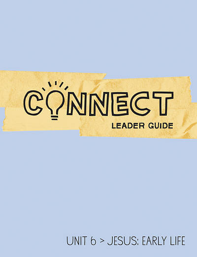 Picture of Connect Grades 5-6 Leader Guide Unit 6 Jesus Early Life