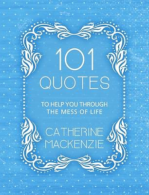 Picture of 101 Quotes to Help You Through the Mess of Life