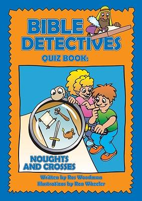 Bible Detectives Quiz Bk Noughts & Crosses