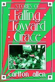 Stories of Falling Toward Grace